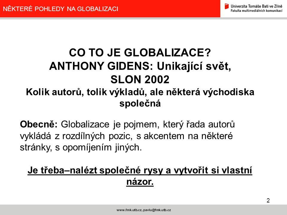 CO TO JE GLOBALIZACE ANTHONY GIDENS: Unikající svět, SLON 2002