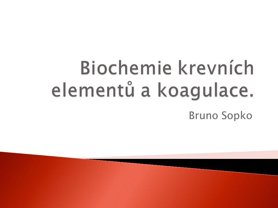 Biochemie krevních elementů a koagulace.