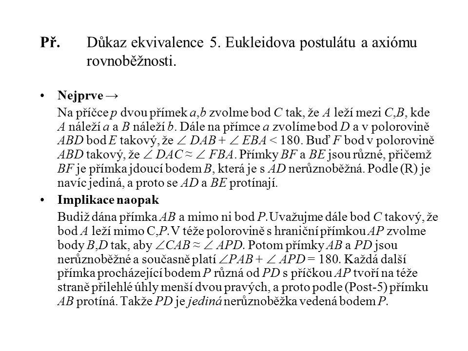 Př. Důkaz ekvivalence 5. Eukleidova postulátu a axiómu rovnoběžnosti.