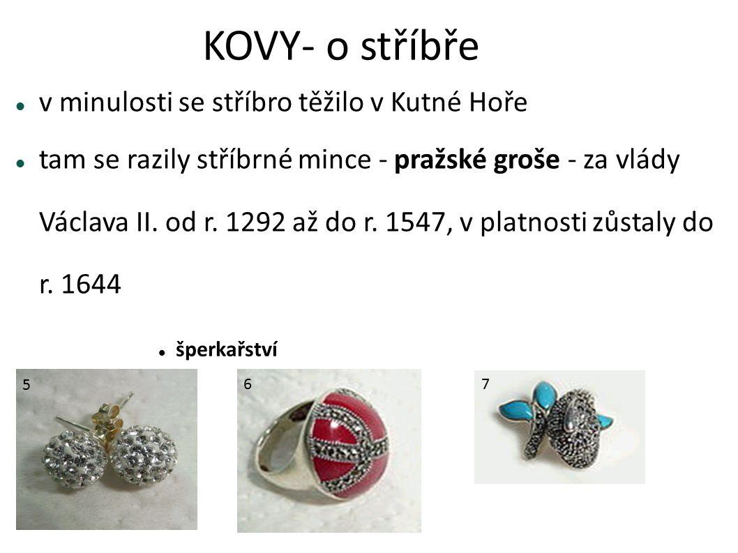 KOVY- o stříbře v minulosti se stříbro těžilo v Kutné Hoře