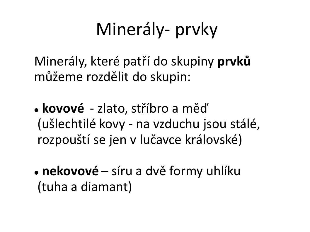 Minerály- prvky Minerály, které patří do skupiny prvků
