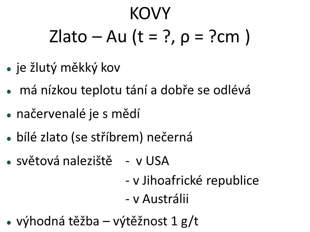 KOVY Zlato – Au (t = , ρ = cm )