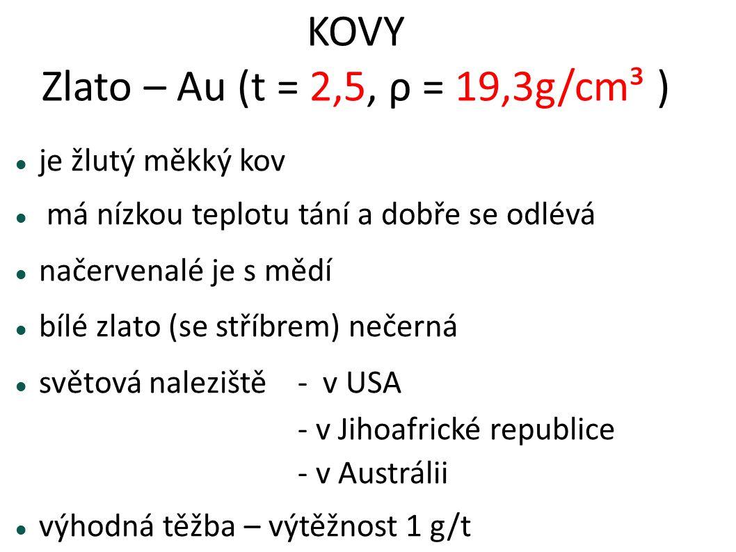KOVY Zlato – Au (t = 2,5, ρ = 19,3g/cm³ )