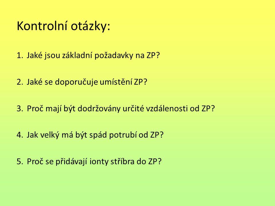 Kontrolní otázky: Jaké jsou základní požadavky na ZP
