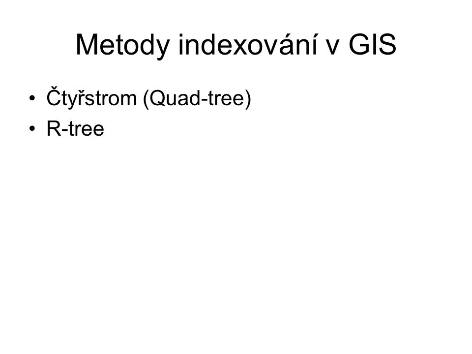 Metody indexování v GIS