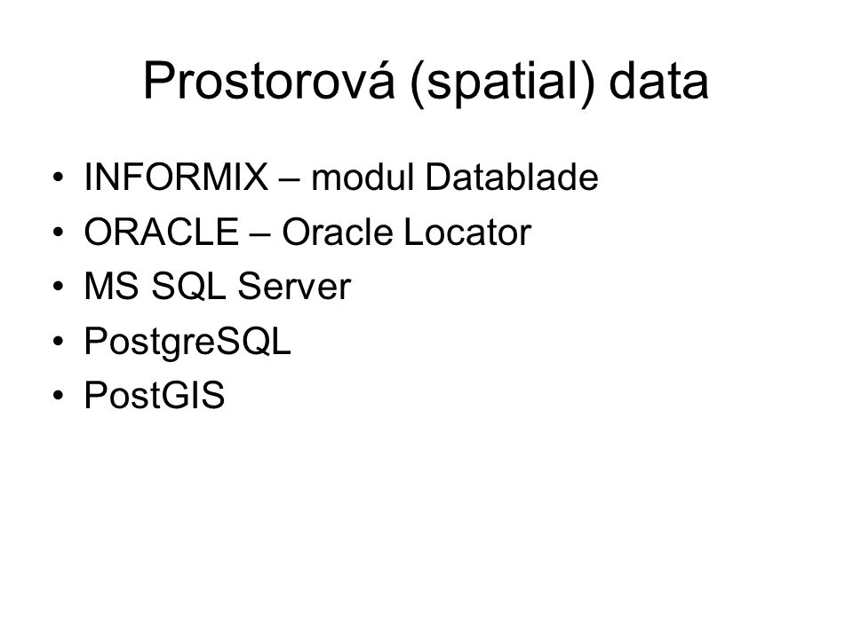 Prostorová (spatial) data