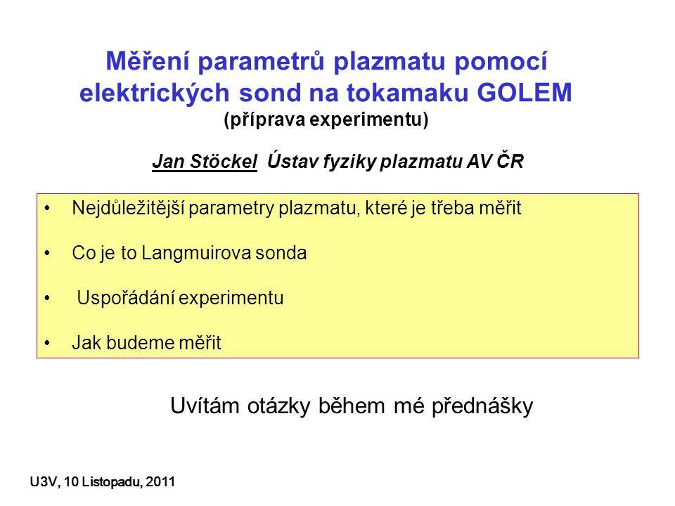 Jan Stöckel Ústav fyziky plazmatu AV ČR