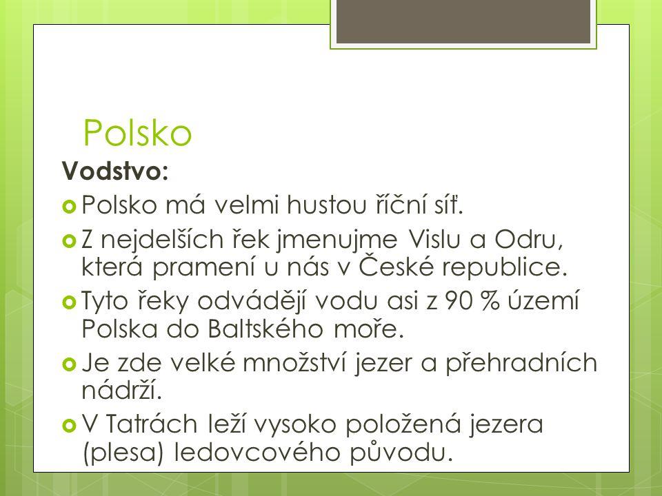 Polsko Vodstvo: Polsko má velmi hustou říční síť.