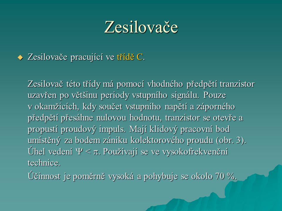 Zesilovače Zesilovače pracující ve třídě C.