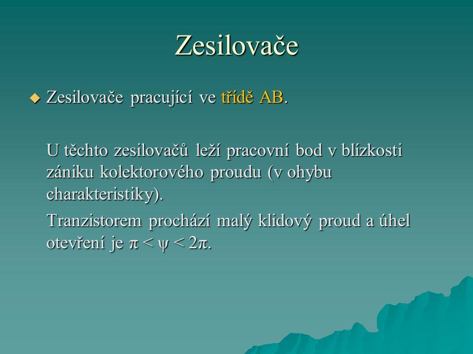 Zesilovače Zesilovače pracující ve třídě AB.