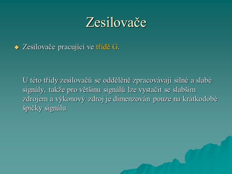 Zesilovače Zesilovače pracující ve třídě G.