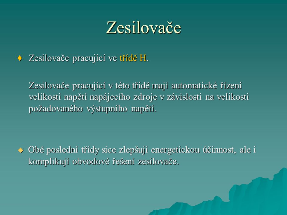 Zesilovače Zesilovače pracující ve třídě H.