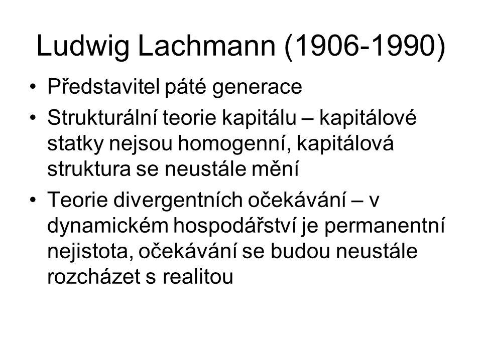 Ludwig Lachmann (1906-1990) Představitel páté generace