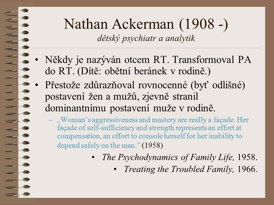 Nathan Ackerman (1908 -) dětský psychiatr a analytik