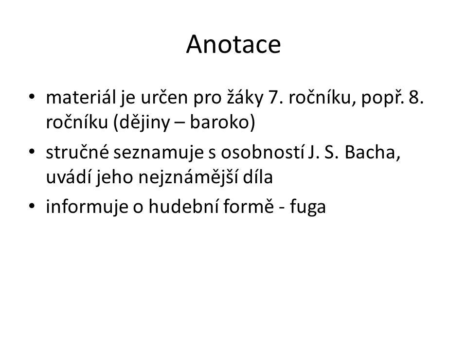 Anotace materiál je určen pro žáky 7. ročníku, popř. 8. ročníku (dějiny – baroko)