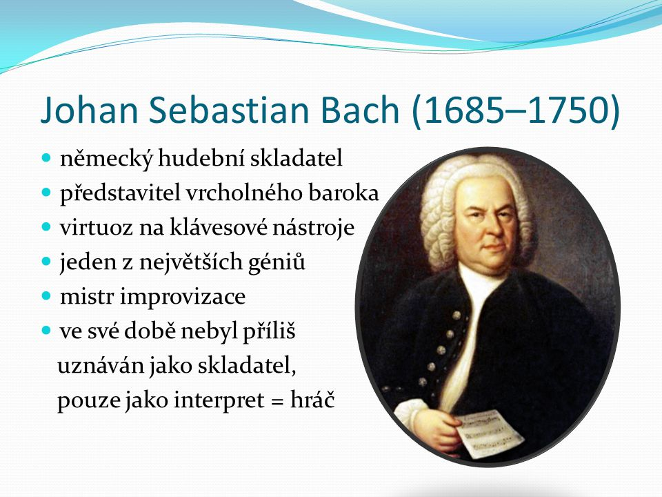 Johan Sebastian Bach (1685–1750)