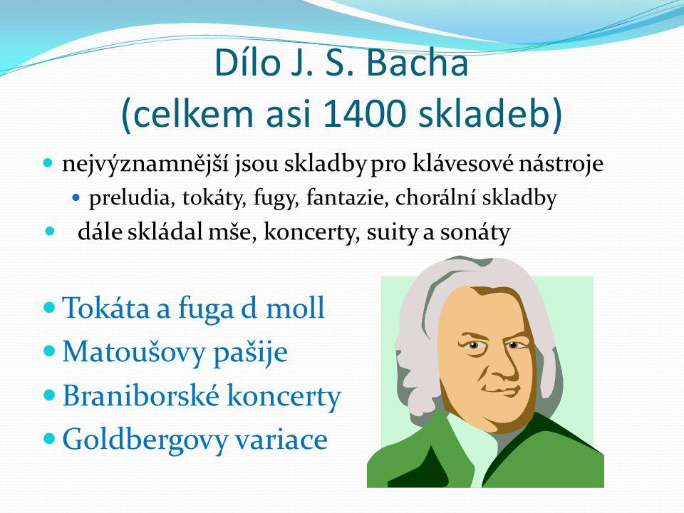Dílo J. S. Bacha (celkem asi 1400 skladeb)