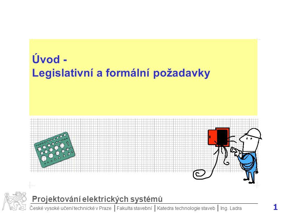 Úvod - Legislativní a formální požadavky