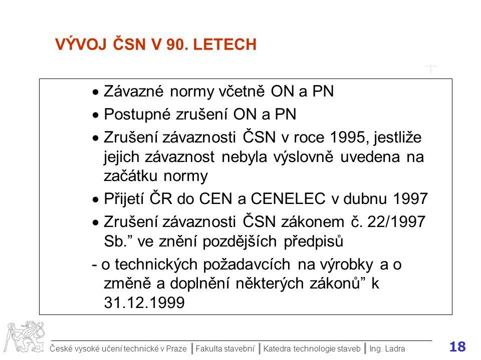 Závazné normy včetně ON a PN Postupné zrušení ON a PN