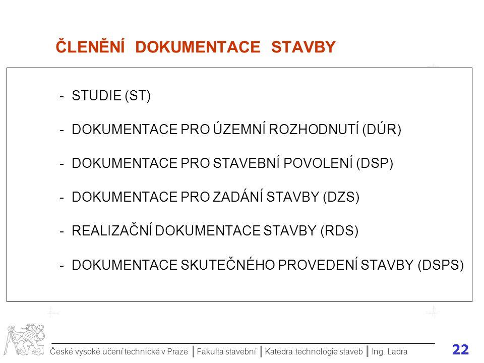 ČLENĚNÍ DOKUMENTACE STAVBY