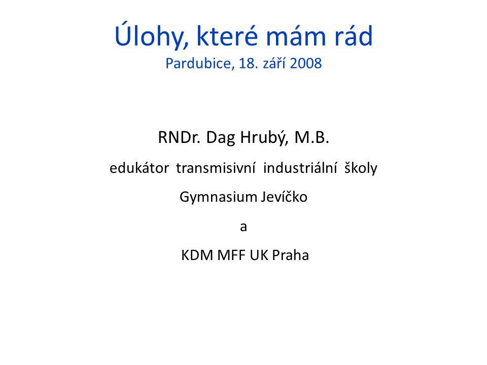 Úlohy, které mám rád Pardubice, 18. září 2008