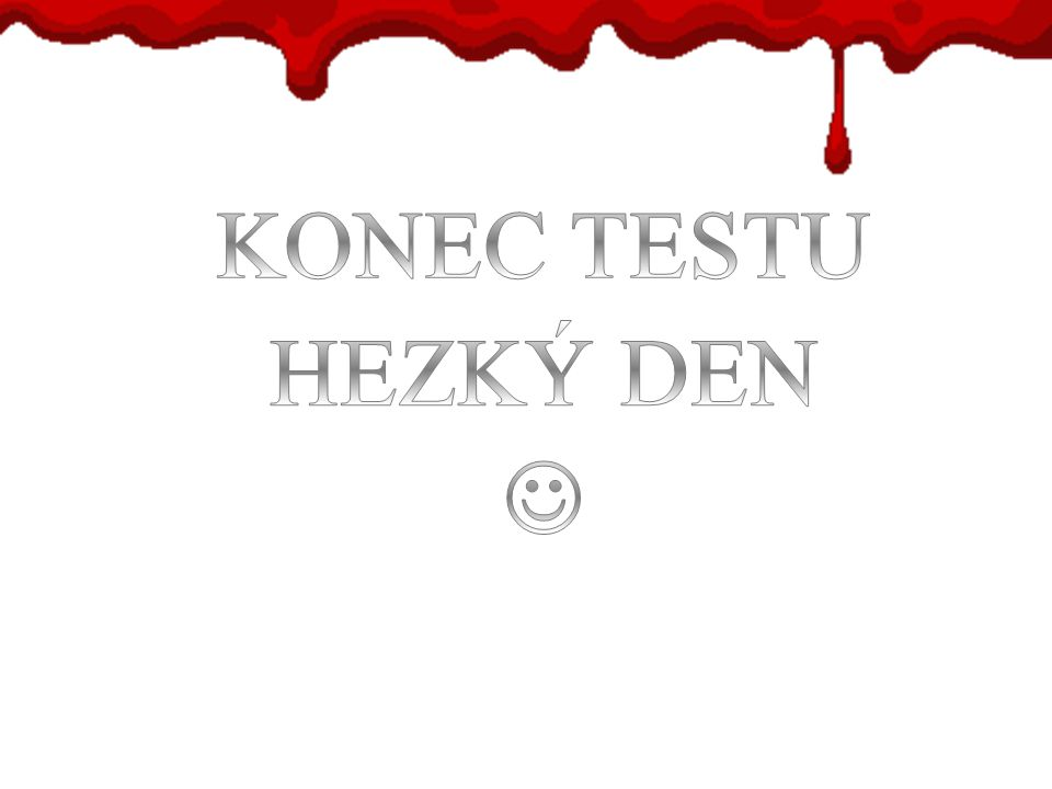 KONEC TESTU HEZKÝ DEN 