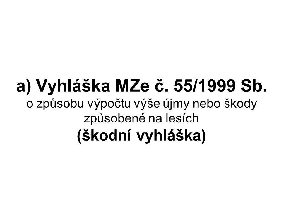 a) Vyhláška MZe č. 55/1999 Sb.