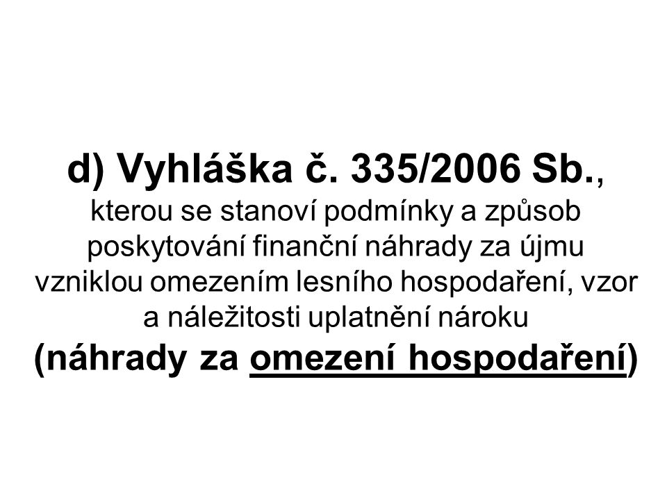 d) Vyhláška č.