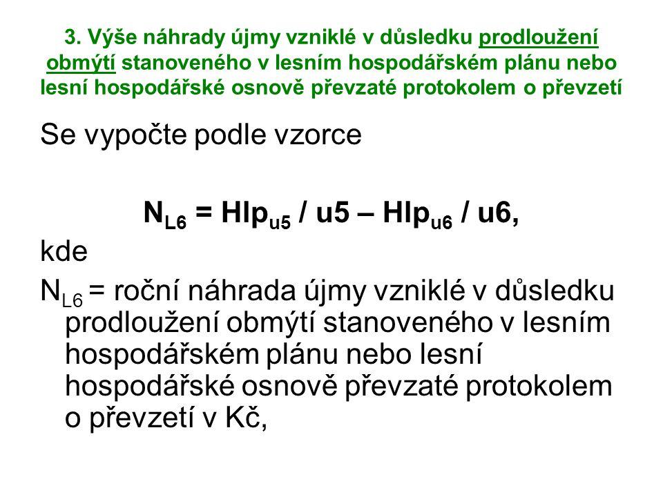 Se vypočte podle vzorce NL6 = Hlpu5 / u5 – Hlpu6 / u6, kde