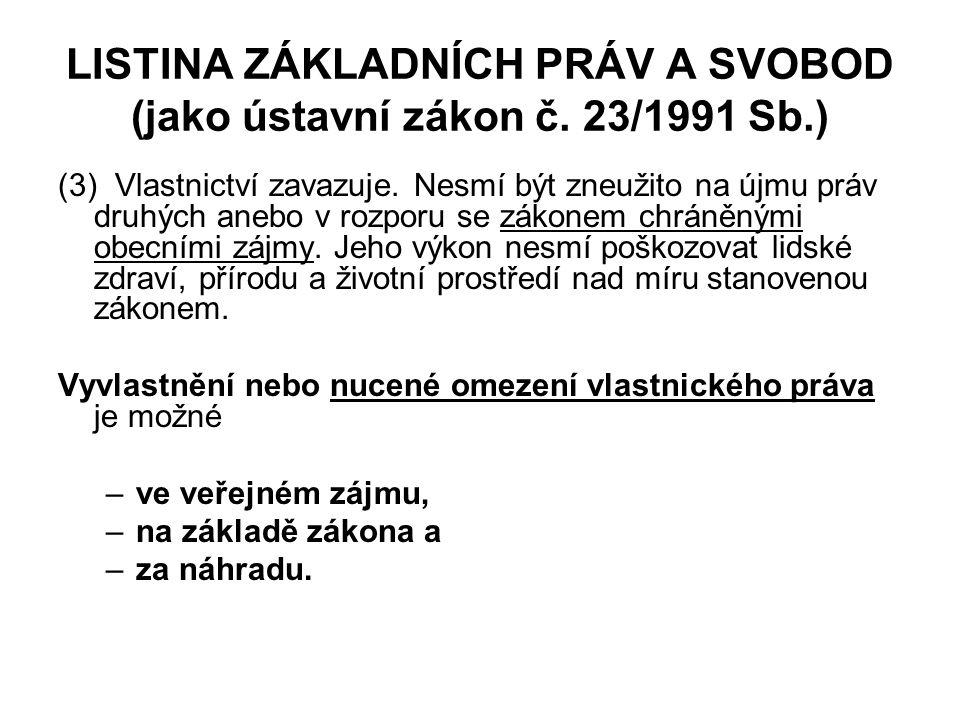 LISTINA ZÁKLADNÍCH PRÁV A SVOBOD (jako ústavní zákon č. 23/1991 Sb.)