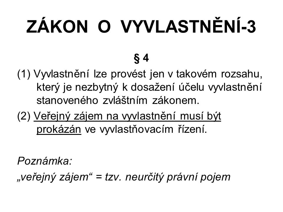 ZÁKON O VYVLASTNĚNÍ-3 § 4.