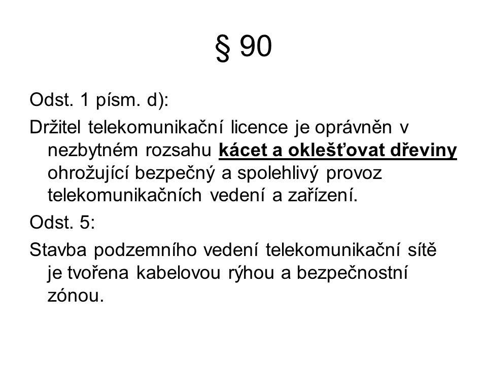 § 90 Odst. 1 písm. d):