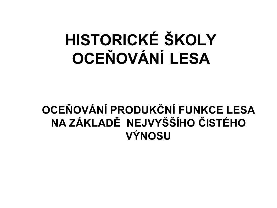 HISTORICKÉ ŠKOLY OCEŇOVÁNÍ LESA