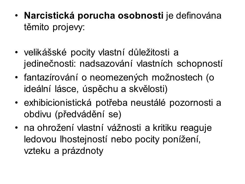 Narcistická porucha osobnosti je definována těmito projevy: