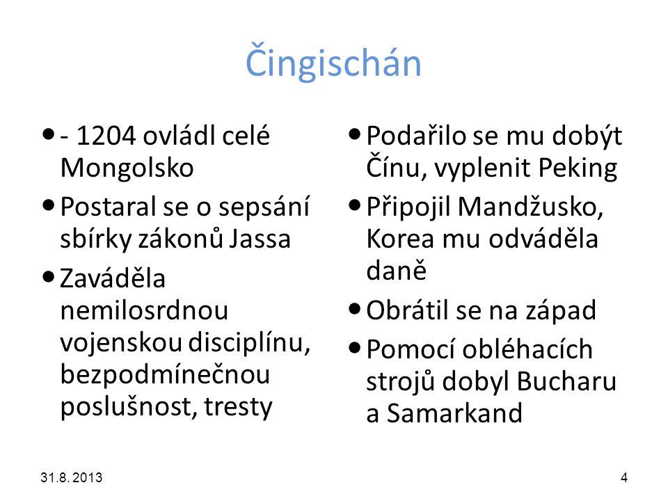 Čingischán - 1204 ovládl celé Mongolsko