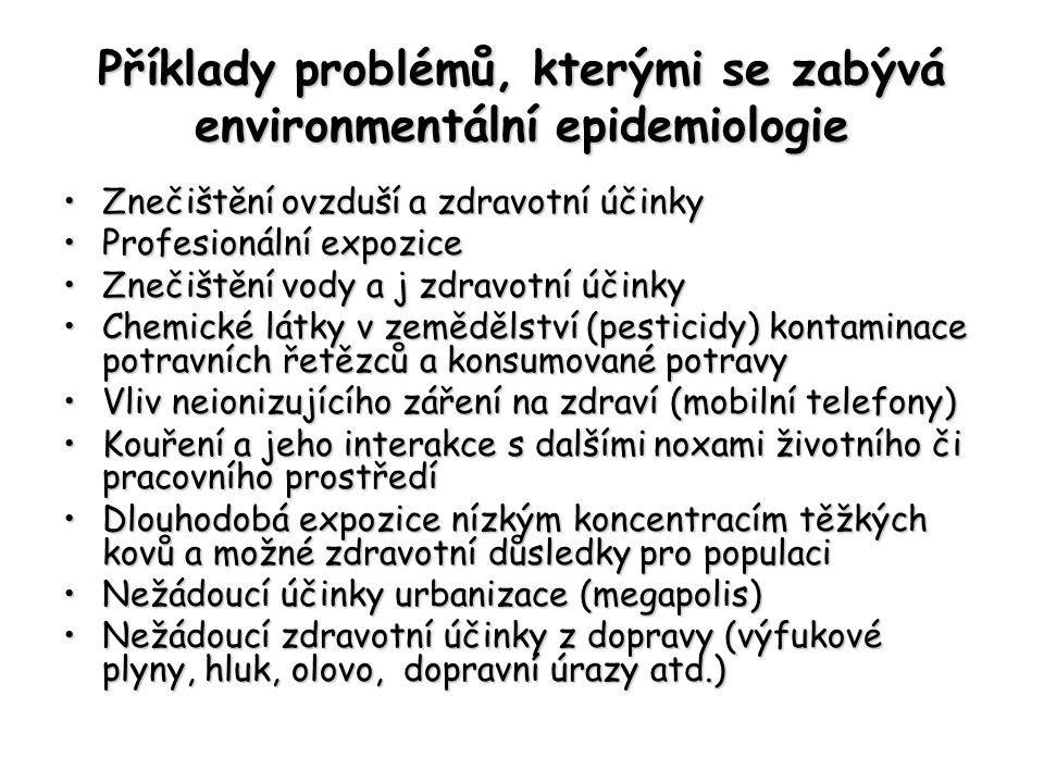 Příklady problémů, kterými se zabývá environmentální epidemiologie