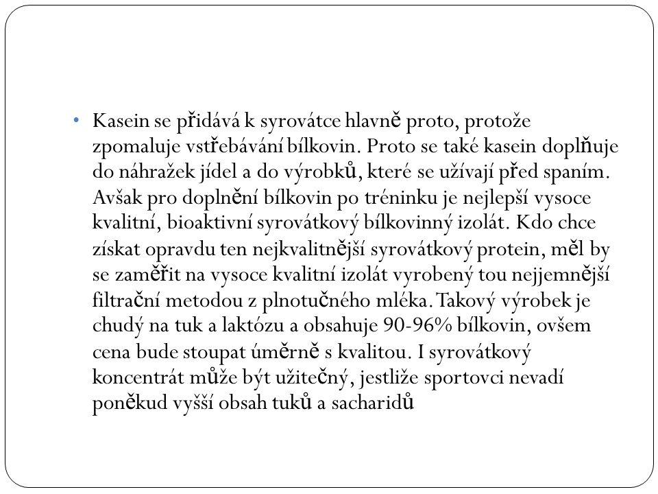Kasein se přidává k syrovátce hlavně proto, protože zpomaluje vstřebávání bílkovin.