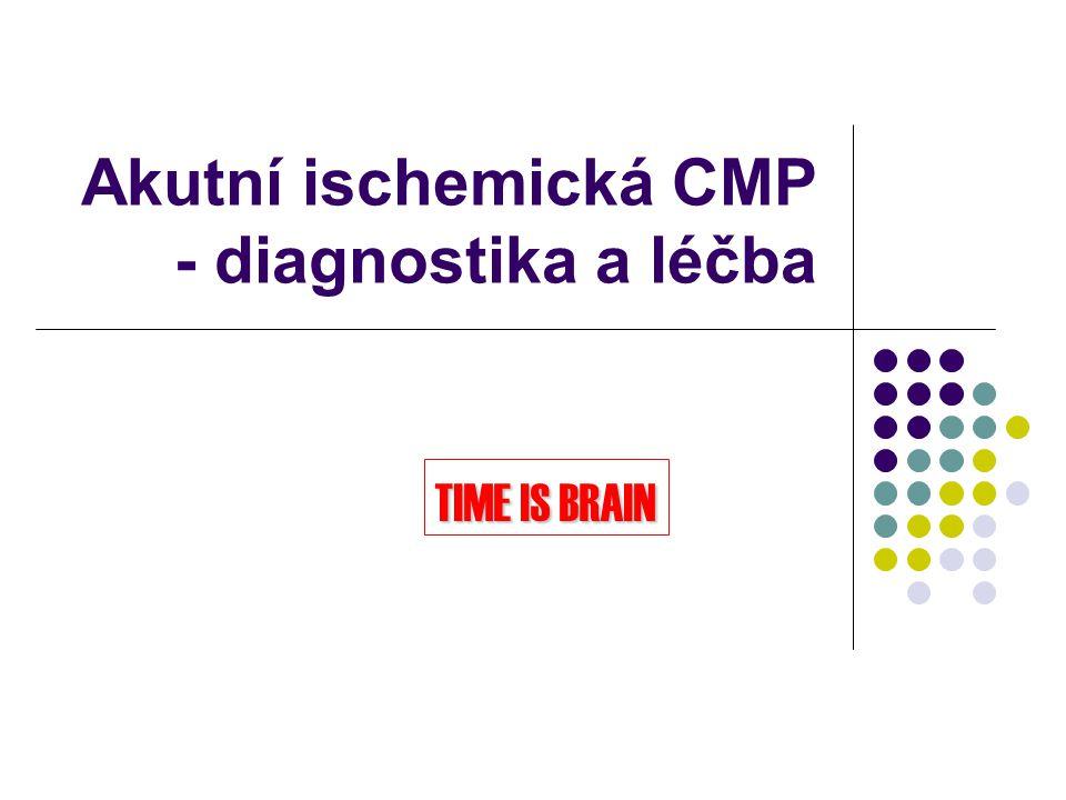 Akutní ischemická CMP - diagnostika a léčba