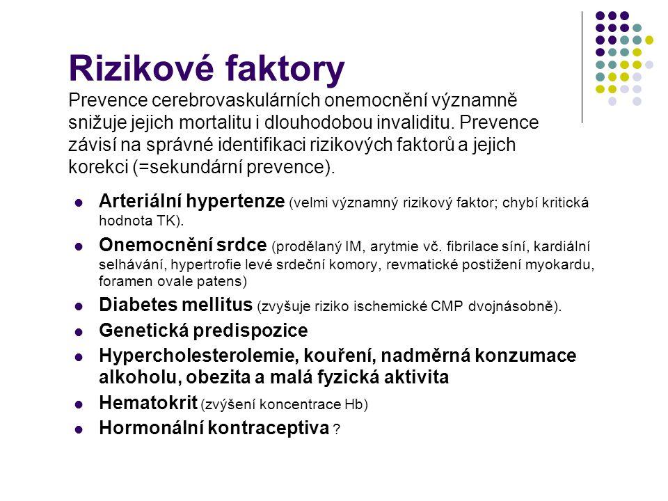 Rizikové faktory Prevence cerebrovaskulárních onemocnění významně snižuje jejich mortalitu i dlouhodobou invaliditu. Prevence závisí na správné identifikaci rizikových faktorů a jejich korekci (=sekundární prevence).