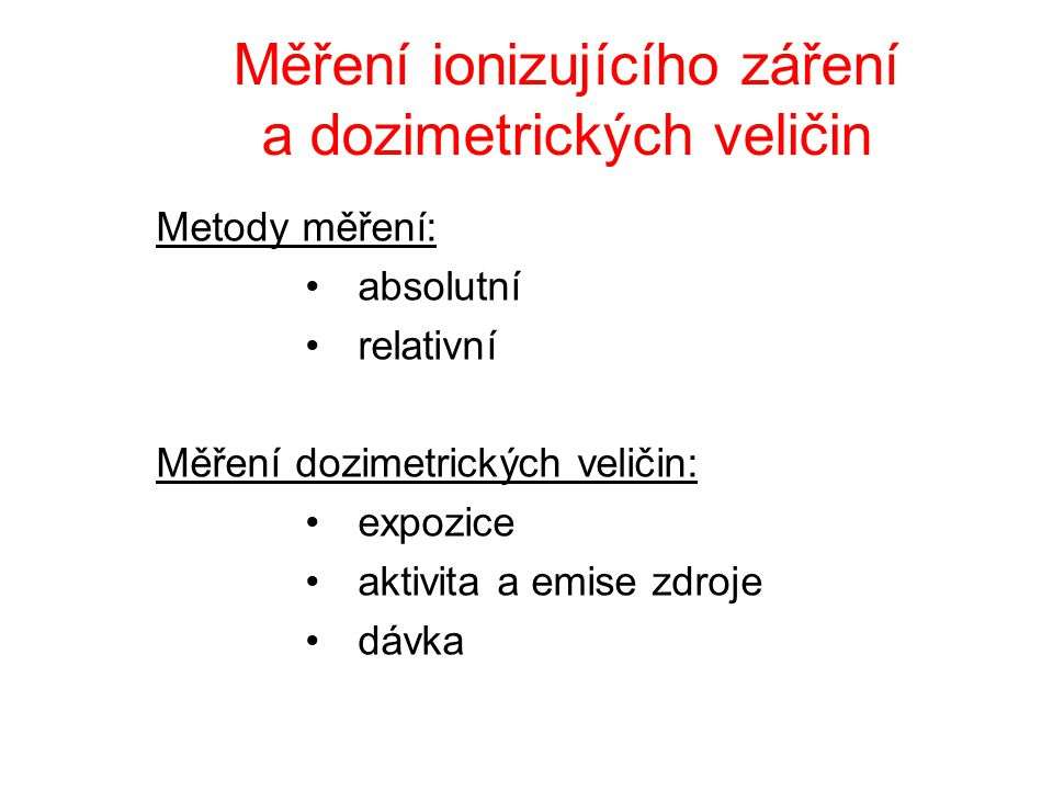 Měření ionizujícího záření a dozimetrických veličin