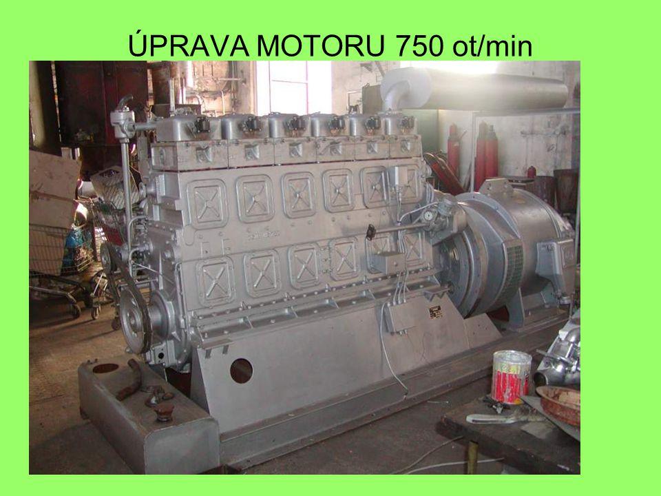 ÚPRAVA MOTORU 750 ot/min