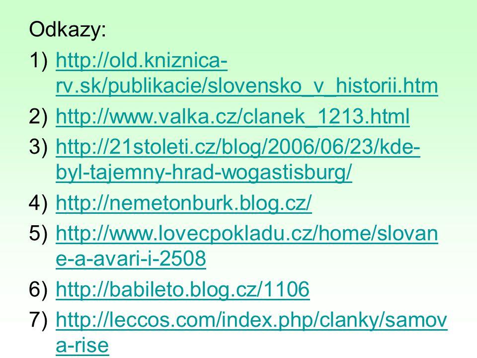 Odkazy: http://old.kniznica-rv.sk/publikacie/slovensko_v_historii.htm. http://www.valka.cz/clanek_1213.html.