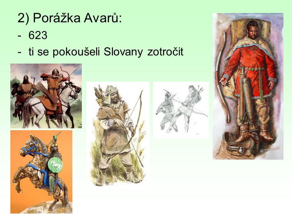 2) Porážka Avarů: 623 ti se pokoušeli Slovany zotročit