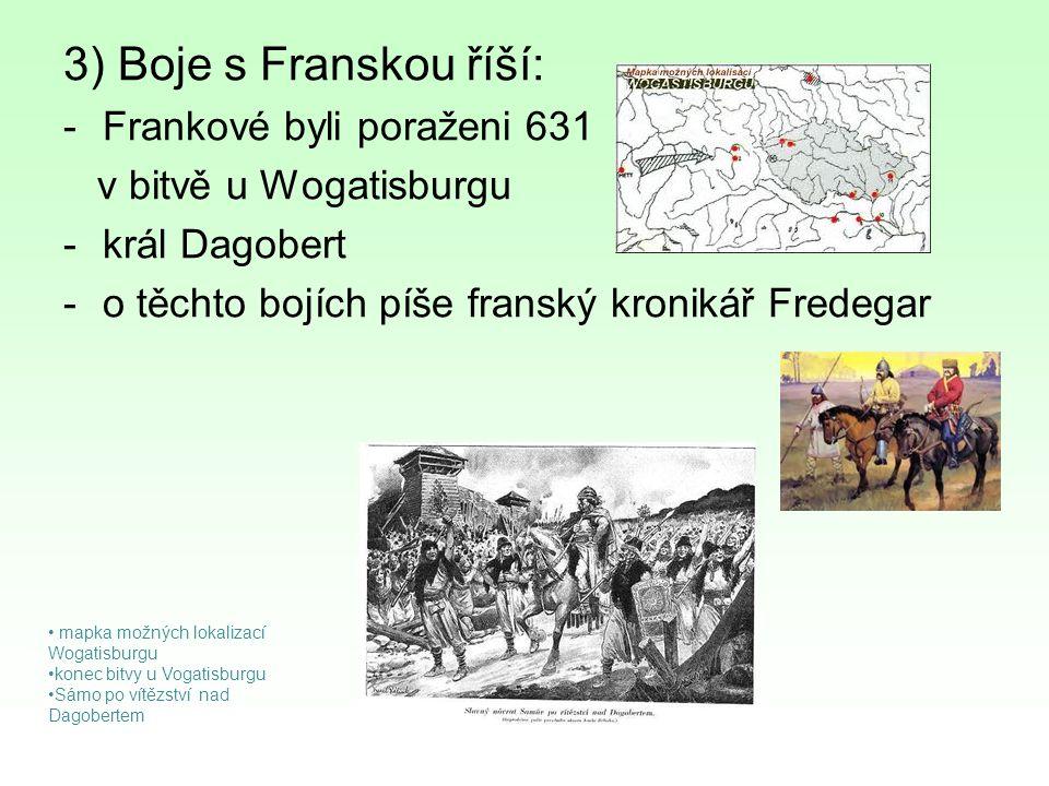 3) Boje s Franskou říší: Frankové byli poraženi 631