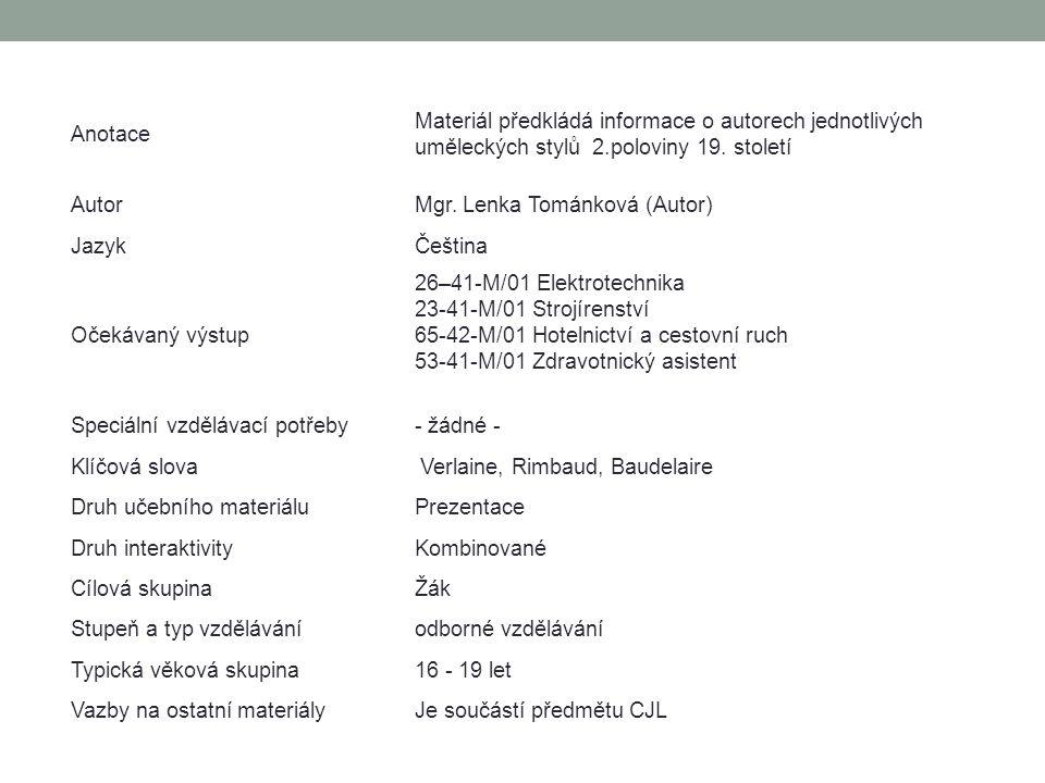 Anotace Materiál předkládá informace o autorech jednotlivých uměleckých stylů 2.poloviny 19. století.