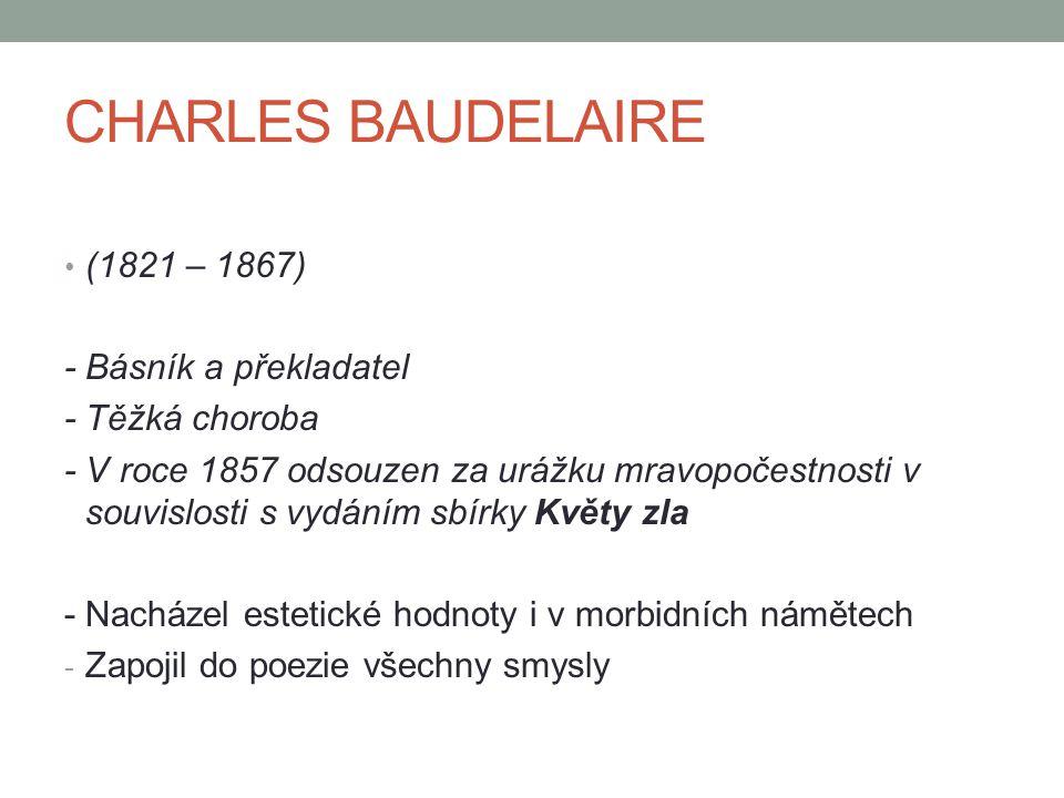 CHARLES BAUDELAIRE (1821 – 1867) - Básník a překladatel
