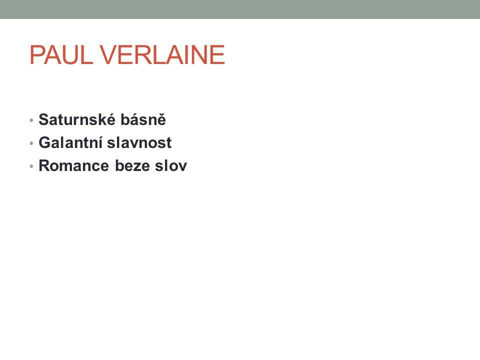 PAUL VERLAINE Saturnské básně Galantní slavnost Romance beze slov