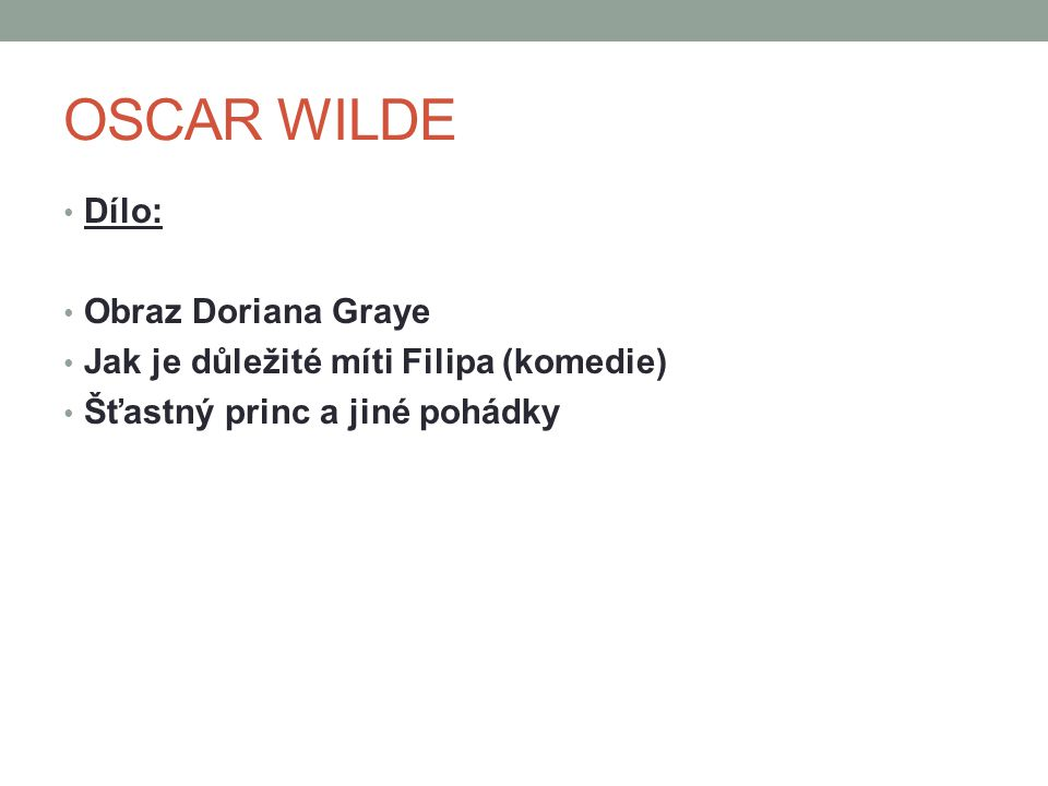 OSCAR WILDE Dílo: Obraz Doriana Graye