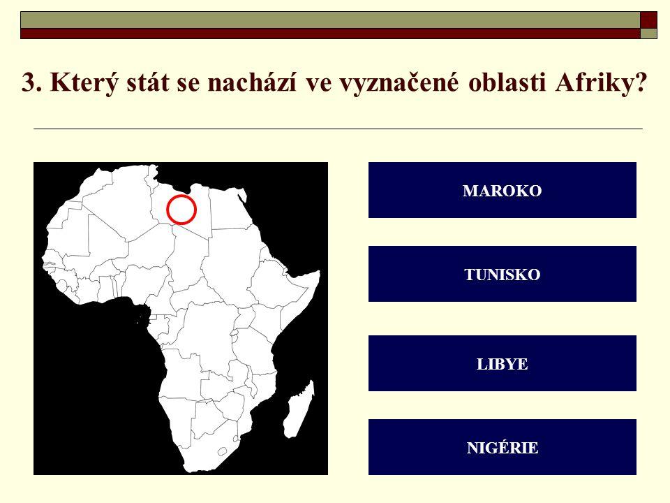 3. Který stát se nachází ve vyznačené oblasti Afriky