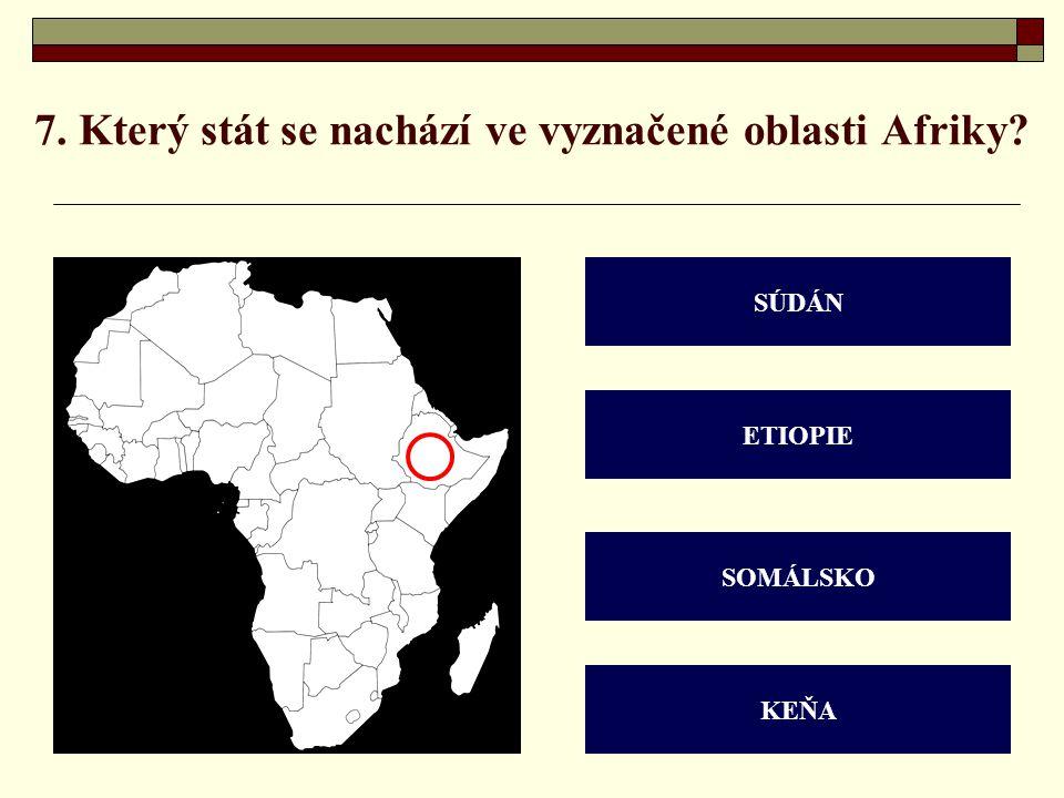 7. Který stát se nachází ve vyznačené oblasti Afriky
